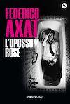 L'Opossum rose | Axat, Federico