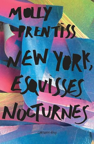 New York esquisses nocturnes | Prentiss, Molly. Auteur