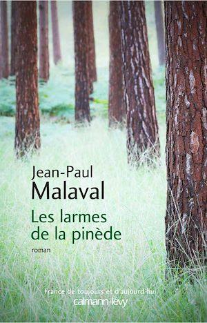 Les Larmes de la pinède | Malaval, Jean-Paul. Auteur