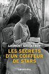 Les Secrets d'un coiffeur de stars | Gaudefroy, Laurent