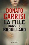 La Fille dans le brouillard | Carrisi, Donato. Auteur