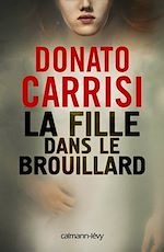 La Fille dans le brouillard | Carrisi, Donato