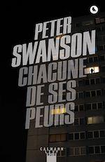 Chacune de ses peurs | Swanson, Peter