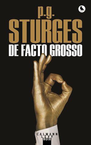 De facto grosso | Sturges, P.G.. Auteur