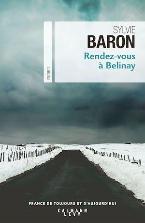 Rendez-vous à Belinay | Baron, Sylvie. Auteur