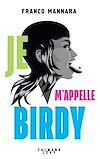 Télécharger le livre :  Je m'appelle Birdy