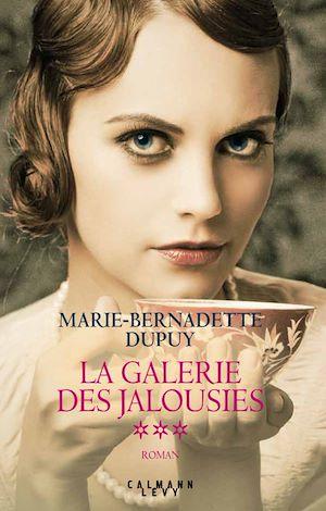La Galerie des jalousies T3 | Dupuy, Marie-Bernadette. Auteur
