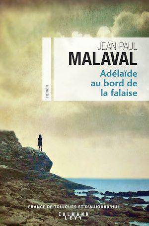 Adélaïde au bord de la falaise | Malaval, Jean-Paul. Auteur