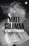 Retour à la poussière | Goldman, Matt