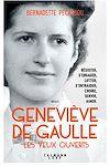 Télécharger le livre :  Geneviève de Gaulle, les yeux ouverts