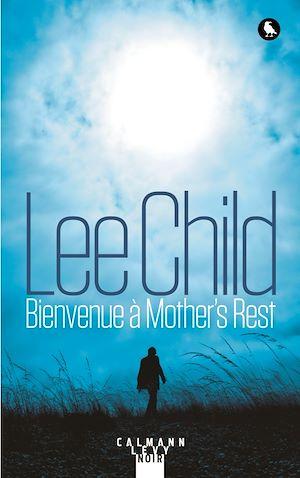 Bienvenue à Mother's Rest   Child, Lee. Auteur