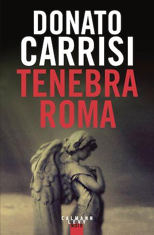 Tenebra Roma | Carrisi, Donato. Auteur