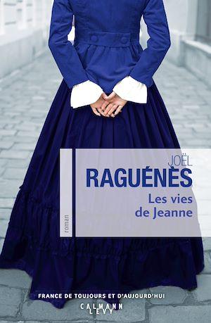 Les Vies de Jeanne | Raguénès, Joël. Auteur