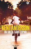 Un soleil sans espoir   Anderson, Kent