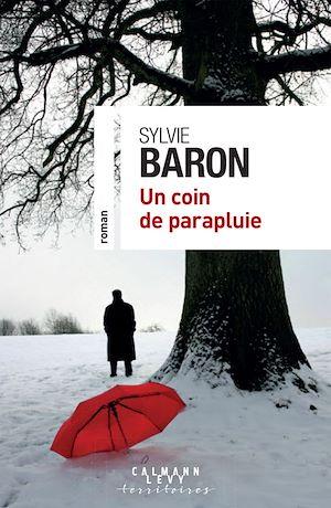 Un coin de parapluie | Baron, Sylvie. Auteur