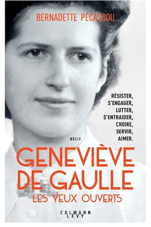 Geneviève de Gaulle, les yeux ouverts | Pecassou-Camebrac, Bernadette. Auteur
