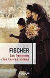 Les Femmes des terres salées | Fischer, Elise