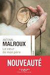 Le coeur de mon père | Malroux, Antonin