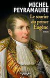 Le Sourire du Prince Eugène | Peyramaure, Michel