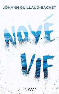 Téléchargez le livre :  Noyé vif