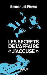 """Téléchargez le livre :  Les secrets de l'affaire """"J'accuse """""""