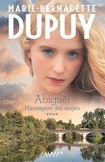 Download this eBook Abigaël tome 4: Messagère des anges