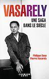 Télécharger le livre :  Vasarely Une saga dans le siècle