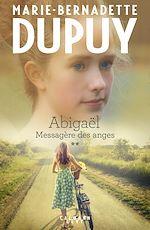 Download this eBook Abigaël tome 2 : Messagère des anges