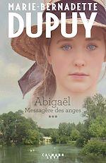 Download this eBook Abigaël tome 3 : Messagère des anges