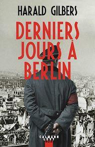 Téléchargez le livre :  Derniers jours à Berlin