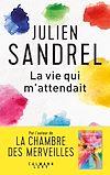 La vie qui m'attendait | Sandrel, Julien. Auteur