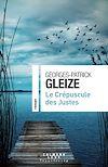 Le Crépuscule des Justes | Gleize, Georges-Patrick