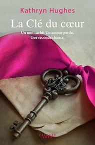Téléchargez le livre :  La Clé du coeur
