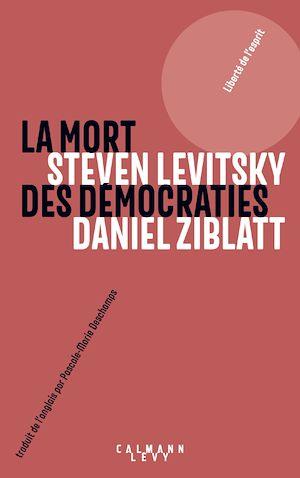 Téléchargez le livre :  La mort des démocraties