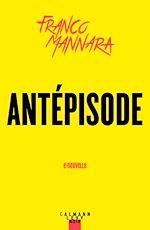 Téléchargez le livre :  Antépisode
