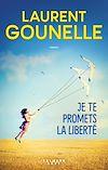 Je te promets la liberté | Gounelle, Laurent