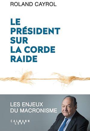 Téléchargez le livre :  Le président sur la corde raide