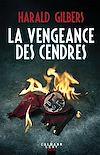 Télécharger le livre :  La vengeance des cendres