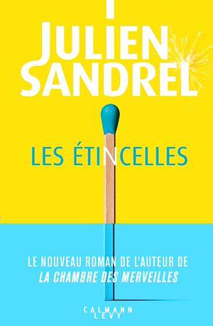 Les étincelles | Sandrel, Julien. Auteur