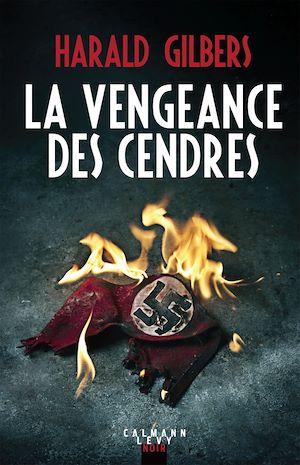 La vengeance des cendres | Gilbers, Harald. Auteur