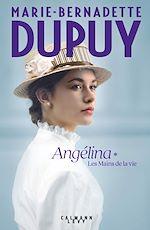 Download this eBook Angélina Tome 1 - Les Mains de la vie (Nouvelle édition)