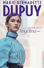 Download this eBook Angélina tome 3  -  La Force de l'aurore (Nouvelle édition)