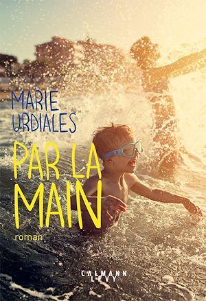 Par la main | Urdialès, Marie. Auteur