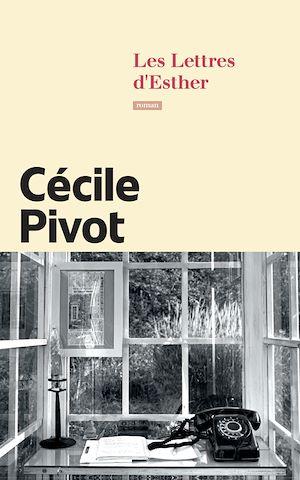Les lettres d'Esther   Pivot, Cécile. Auteur