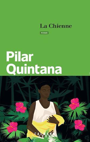 La Chienne   Quintana, Pilar. Auteur