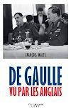 Télécharger le livre :  De Gaulle vu par les anglais - Nouvelle édition 2020