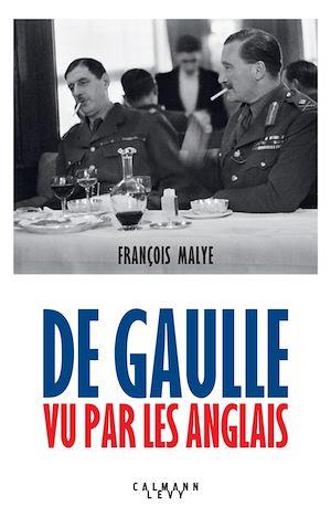 Téléchargez le livre :  De Gaulle vu par les anglais - Nouvelle édition 2020
