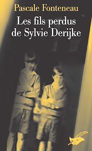Téléchargez le livre :  Les fils perdus de Sylvie Derikje