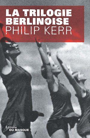 Trilogie berlinoise | Kerr, Philip. Auteur