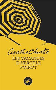 Téléchargez le livre :  Les vacances d'Hercule Poirot (Nouvelle traduction révisée)